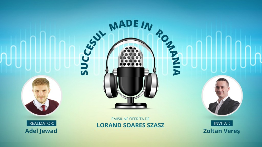 Succesul made in Romania - Zoltan Veres